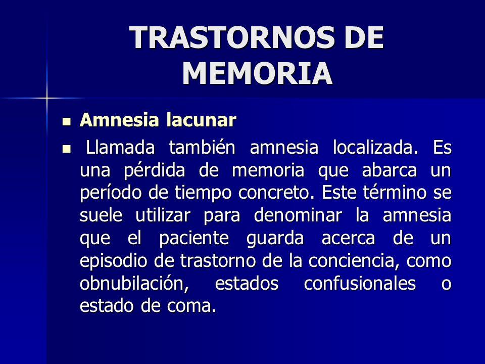 TRASTORNOS DE MEMORIA Amnesia lacunar