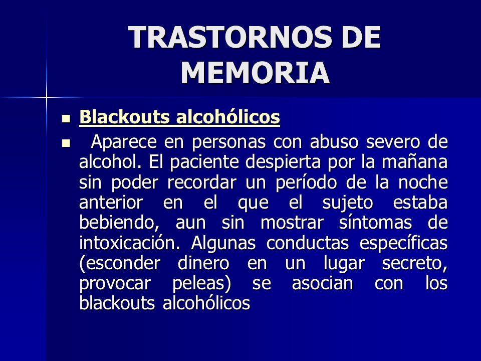 TRASTORNOS DE MEMORIA Blackouts alcohólicos