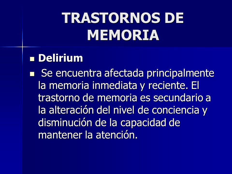 TRASTORNOS DE MEMORIA Delirium