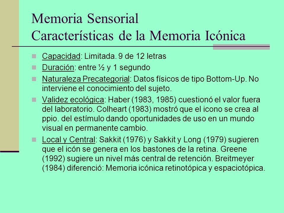 Memoria Sensorial Características de la Memoria Icónica