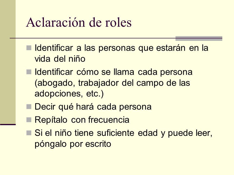 Aclaración de roles Identificar a las personas que estarán en la vida del niño.