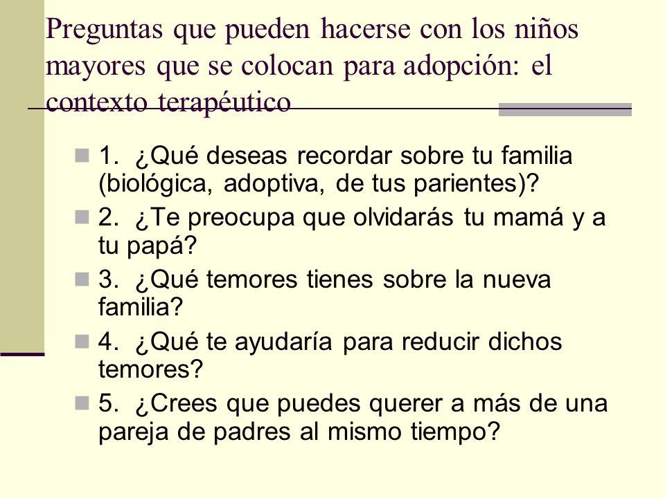 Preguntas que pueden hacerse con los niños mayores que se colocan para adopción: el contexto terapéutico
