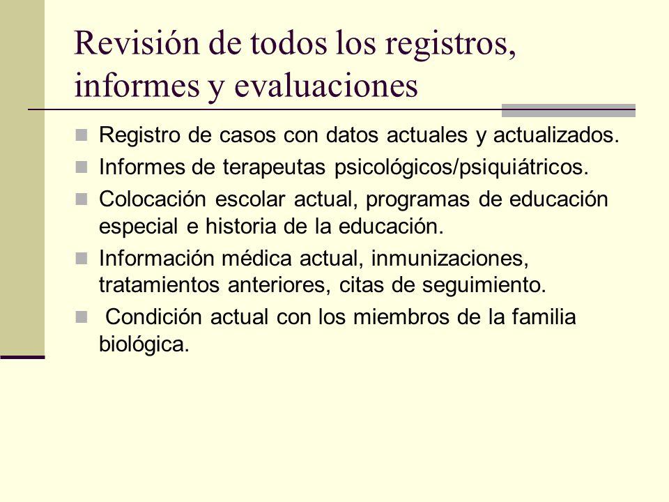 Revisión de todos los registros, informes y evaluaciones