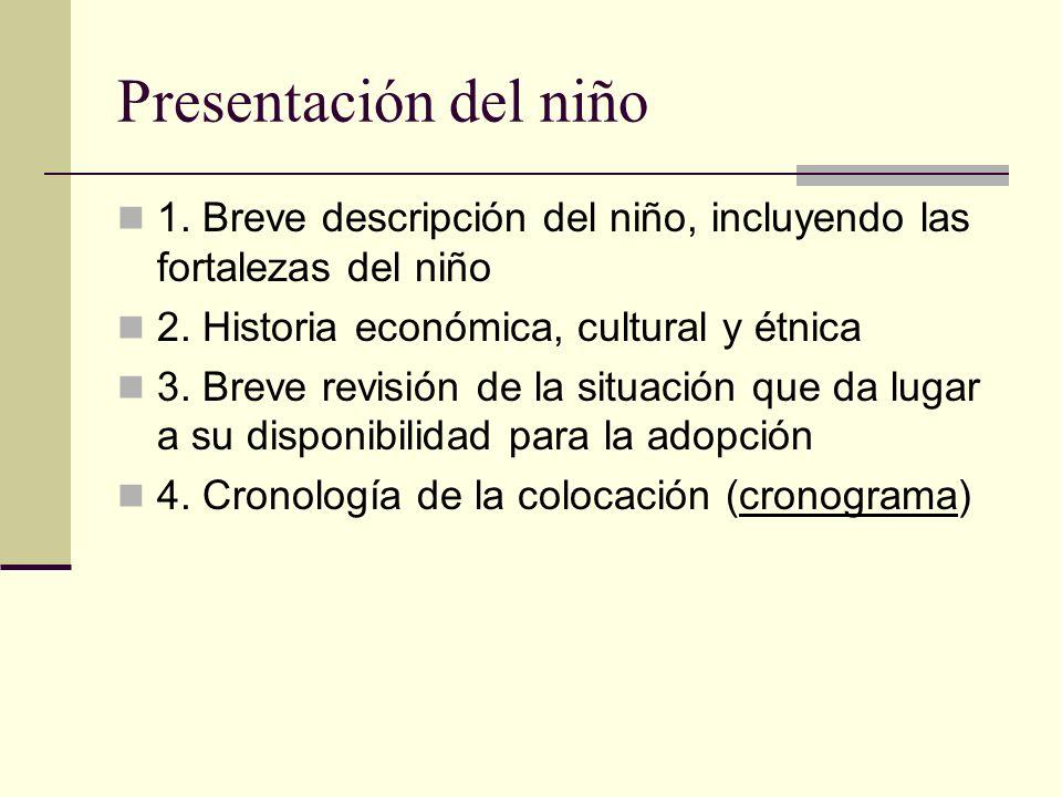 Presentación del niño 1. Breve descripción del niño, incluyendo las fortalezas del niño. 2. Historia económica, cultural y étnica.