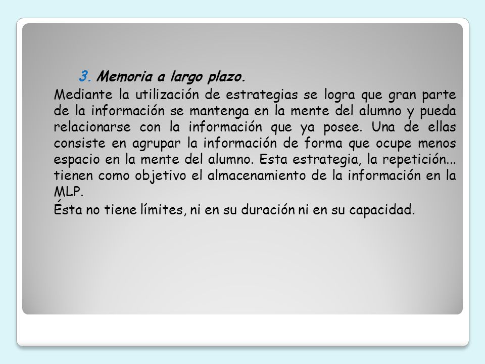 Memoria a largo plazo.