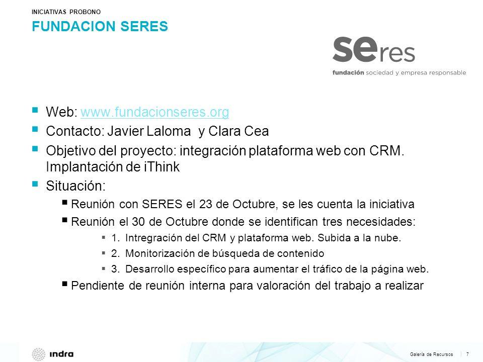 INICIATIVAS PROBONO FUNDACION SERES. Web: www.fundacionseres.org. Contacto: Javier Laloma y Clara Cea.