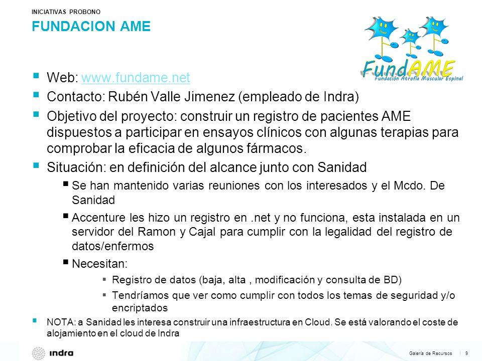 INICIATIVAS PROBONO FUNDACION AME. Web: www.fundame.net. Contacto: Rubén Valle Jimenez (empleado de Indra)