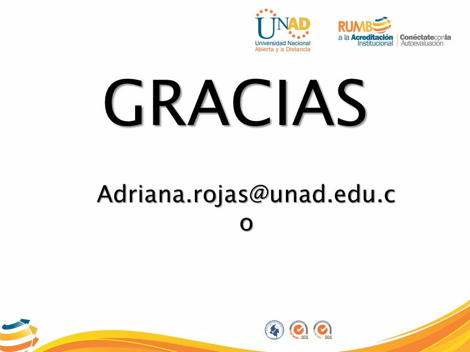 GRACIAS Adriana.rojas@unad.edu.co