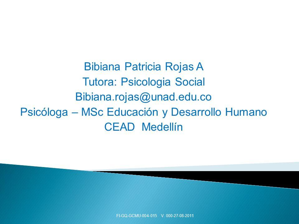 Bibiana Patricia Rojas A Tutora: Psicologia Social