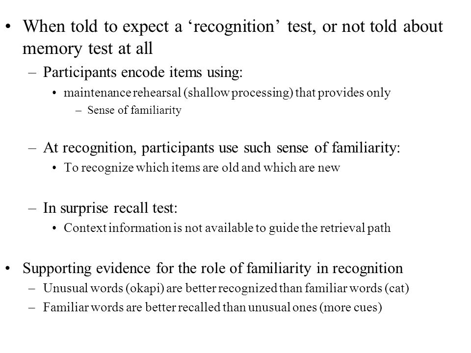 When told to expect a 'recognition' test, or not told about memory test at all