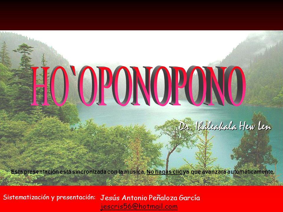 HO`OPONOPONO Dr. Ihaleakala Hew Len