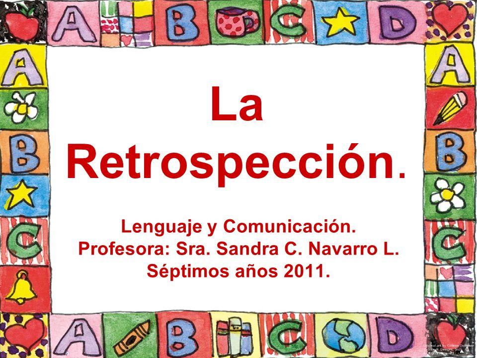 Lenguaje y Comunicación. Profesora: Sra. Sandra C. Navarro L.