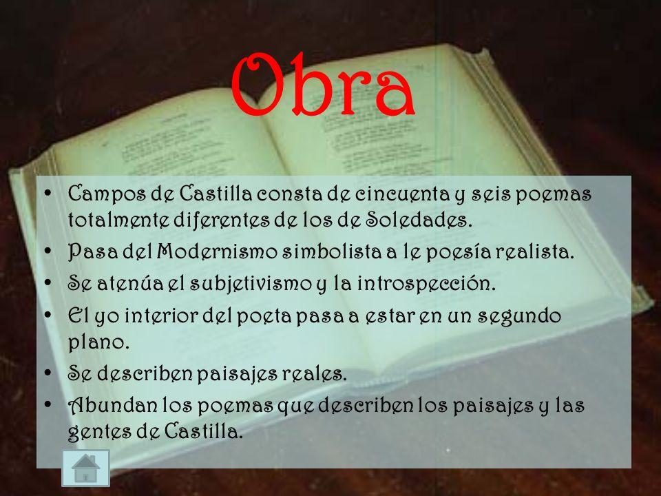 Obra Campos de Castilla consta de cincuenta y seis poemas totalmente diferentes de los de Soledades.