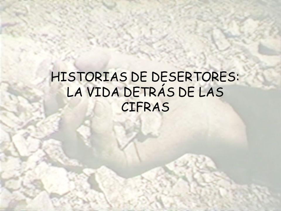 HISTORIAS DE DESERTORES: LA VIDA DETRÁS DE LAS CIFRAS