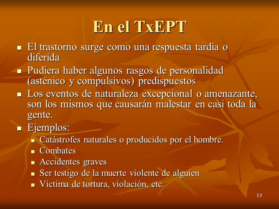En el TxEPT El trastorno surge como una respuesta tardía o diferida