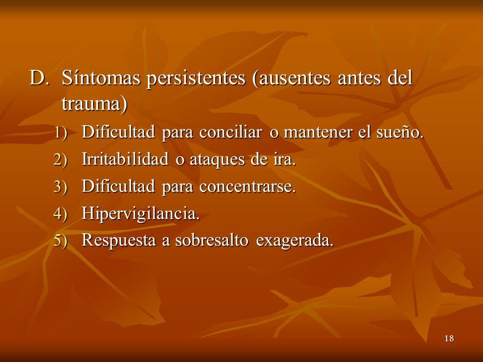 Síntomas persistentes (ausentes antes del trauma)