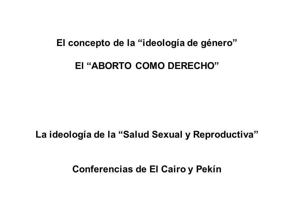 El concepto de la ideología de género El ABORTO COMO DERECHO