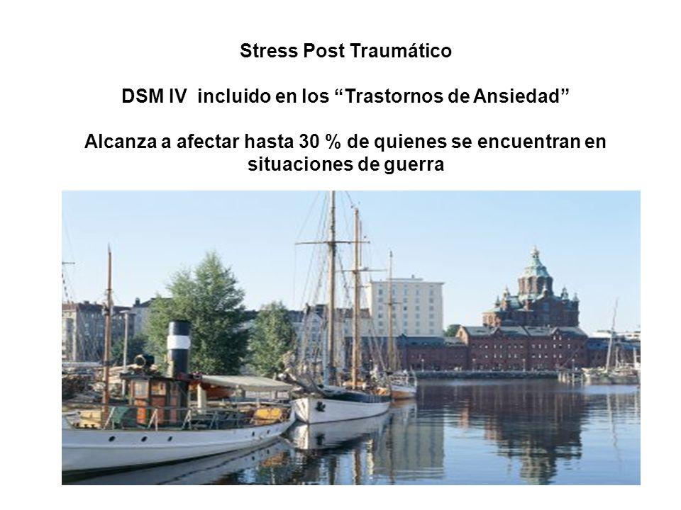 Stress Post Traumático DSM IV incluido en los Trastornos de Ansiedad