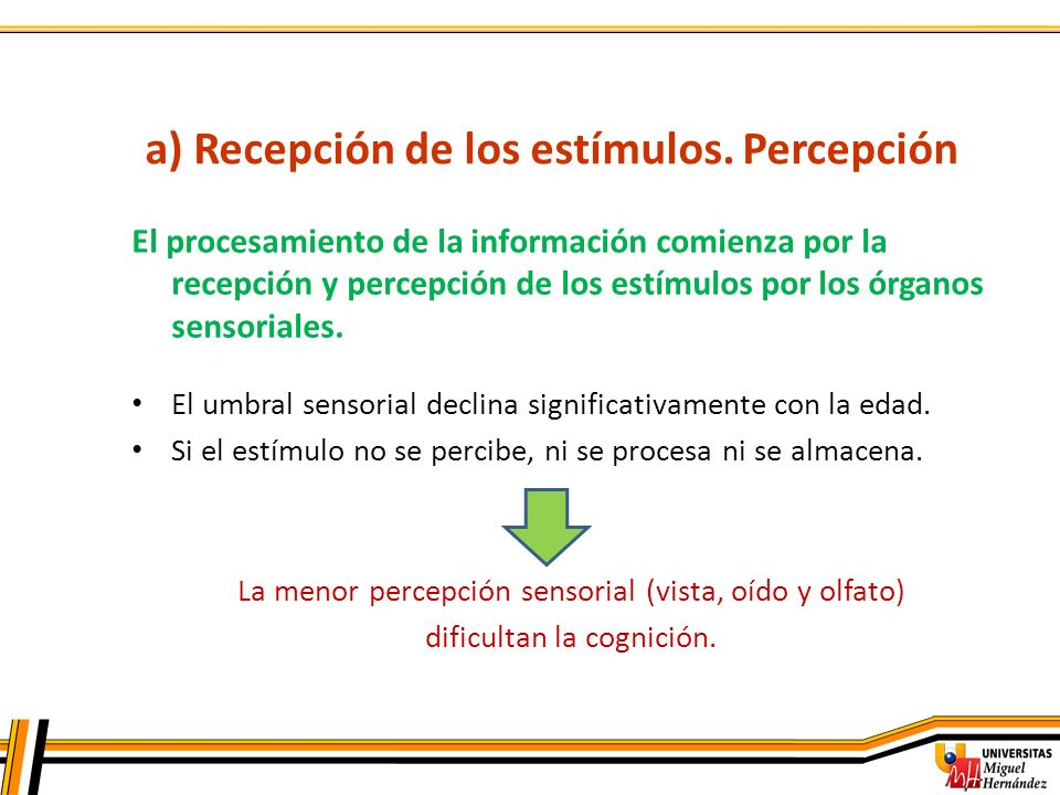 a) Recepción de los estímulos. Percepción