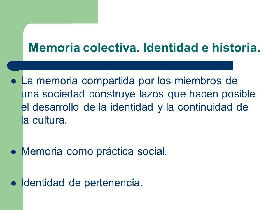 Memoria colectiva. Identidad e historia.