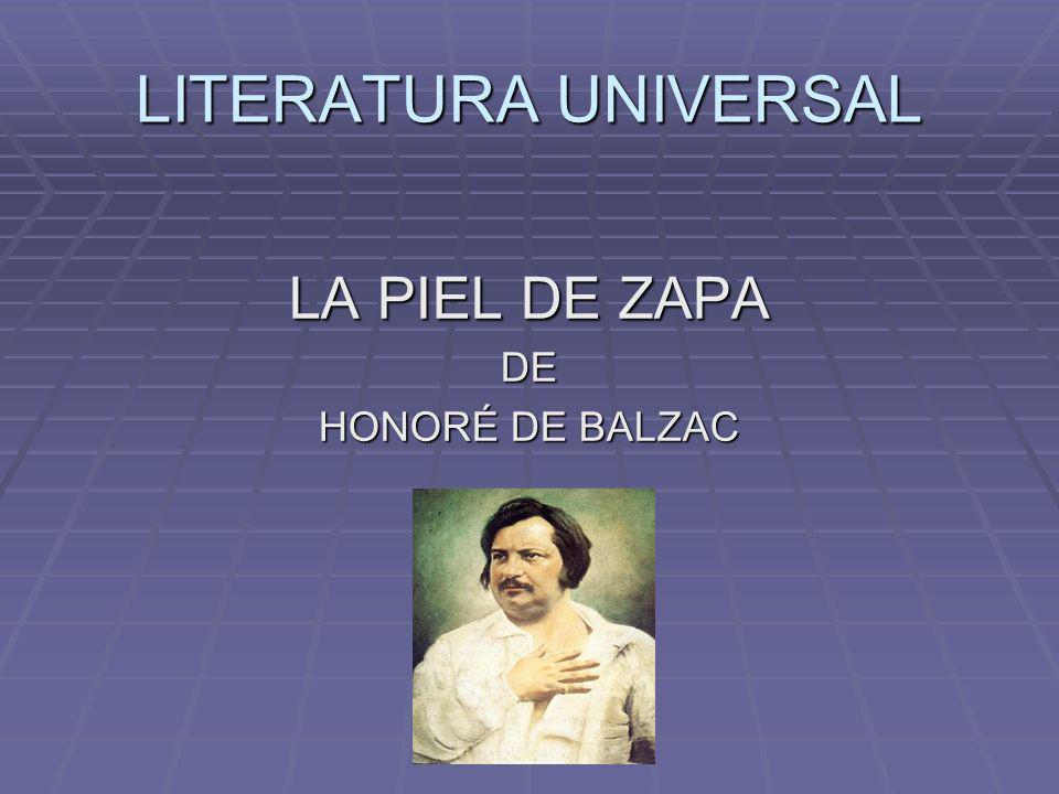 LITERATURA UNIVERSAL LA PIEL DE ZAPA DE HONORÉ DE BALZAC