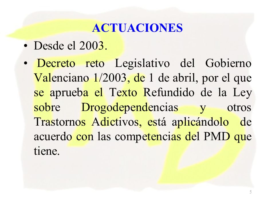 ACTUACIONESDesde el 2003.