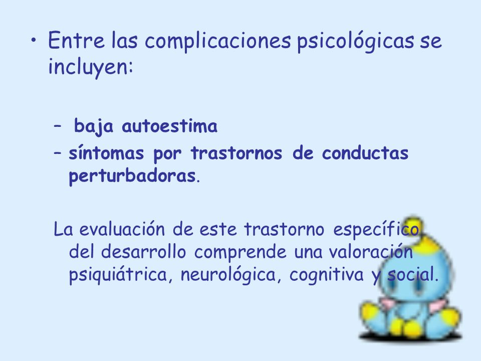 Entre las complicaciones psicológicas se incluyen: