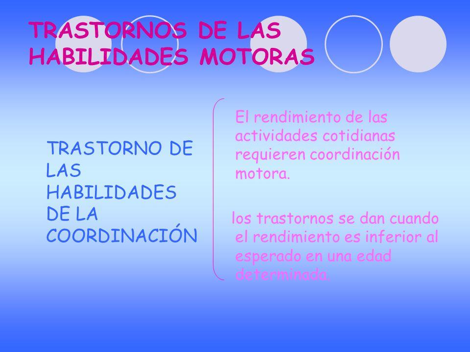 TRASTORNOS DE LAS HABILIDADES MOTORAS
