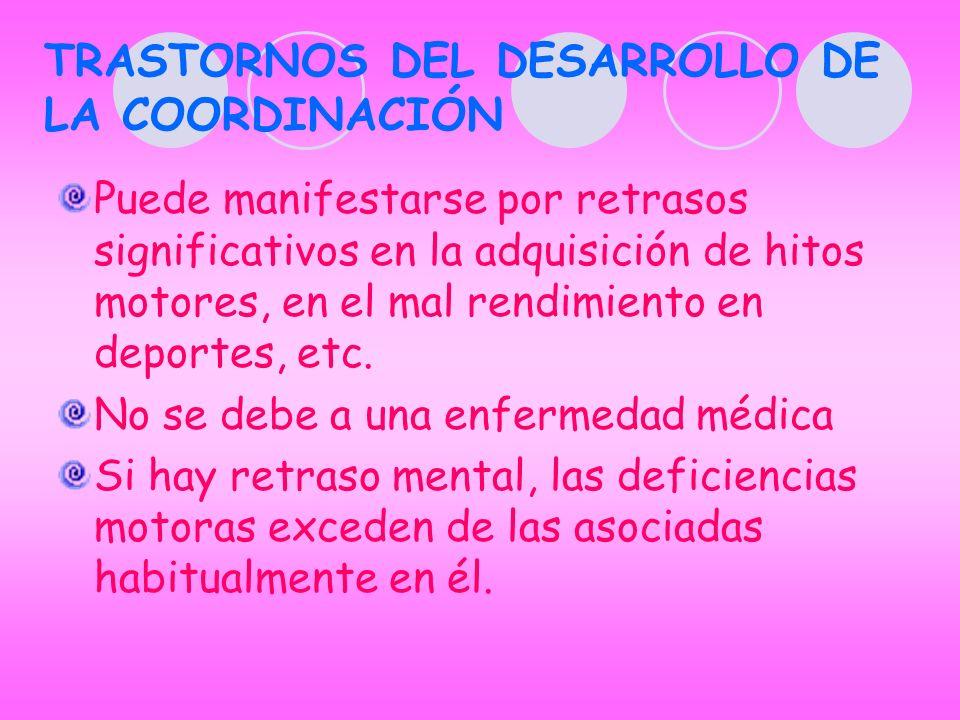 TRASTORNOS DEL DESARROLLO DE LA COORDINACIÓN