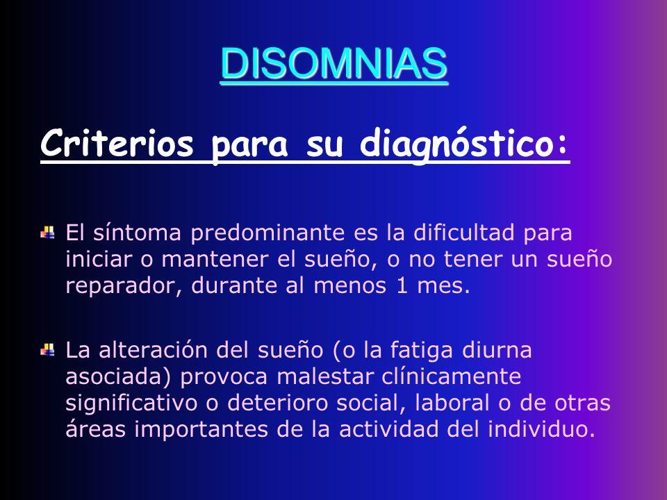 DISOMNIAS Criterios para su diagnóstico: