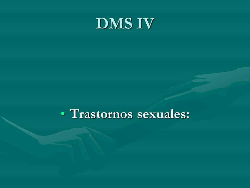 DMS IV Trastornos sexuales: