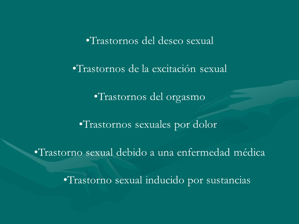 Trastornos del deseo sexual Trastornos de la excitación sexual