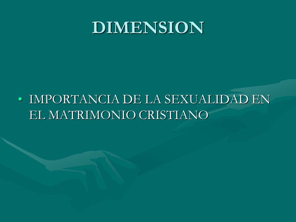 DIMENSION IMPORTANCIA DE LA SEXUALIDAD EN EL MATRIMONIO CRISTIANO