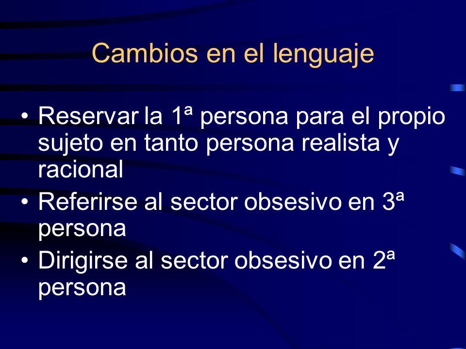Cambios en el lenguaje Reservar la 1ª persona para el propio sujeto en tanto persona realista y racional.