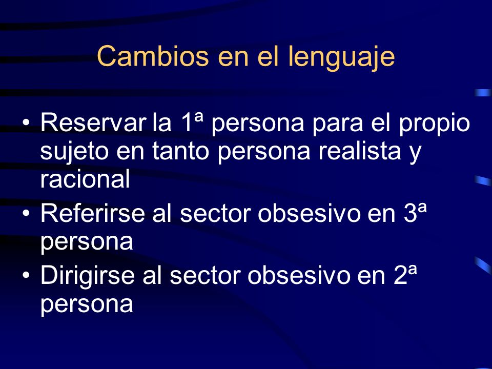 Cambios en el lenguajeReservar la 1ª persona para el propio sujeto en tanto persona realista y racional.