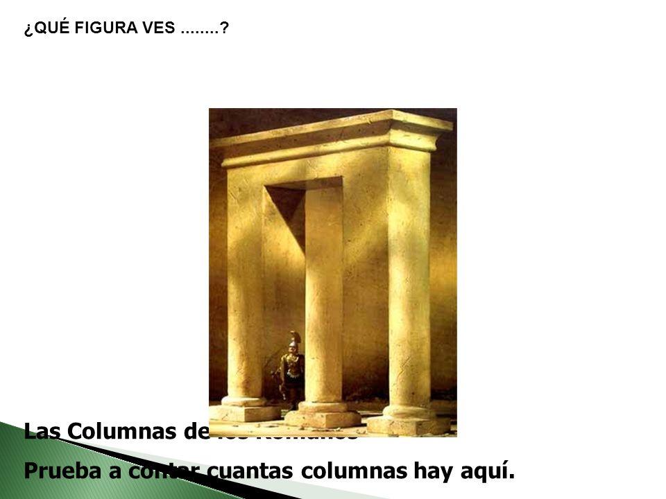 Las Columnas de los Romanos Prueba a contar cuantas columnas hay aquí.