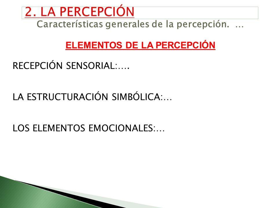 2. LA PERCEPCIÓN