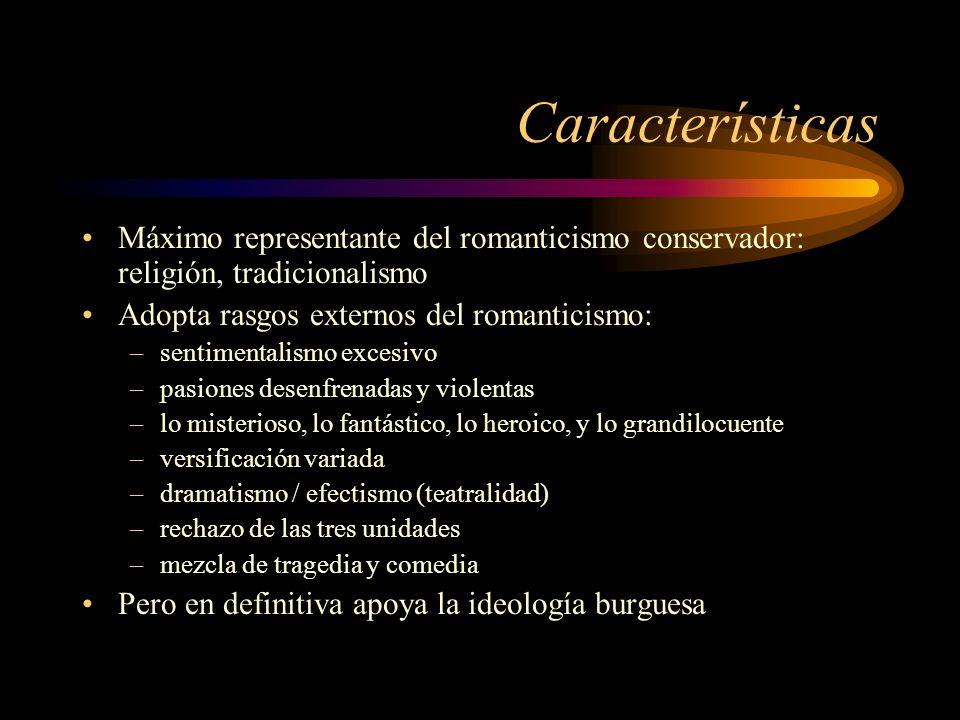 CaracterísticasMáximo representante del romanticismo conservador: religión, tradicionalismo. Adopta rasgos externos del romanticismo: