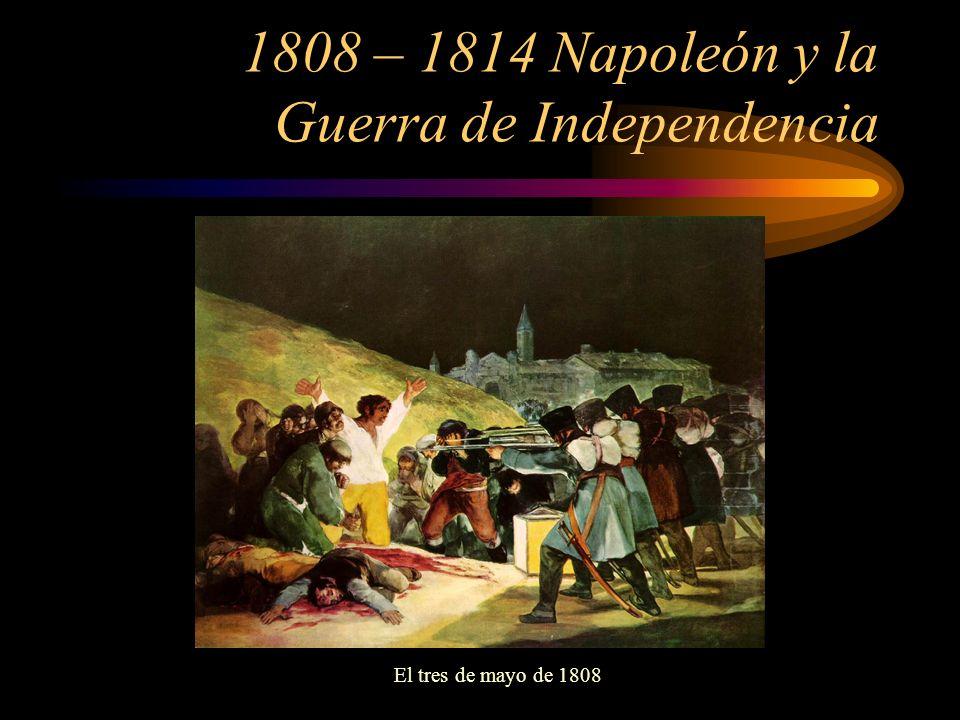 1808 – 1814 Napoleón y la Guerra de Independencia