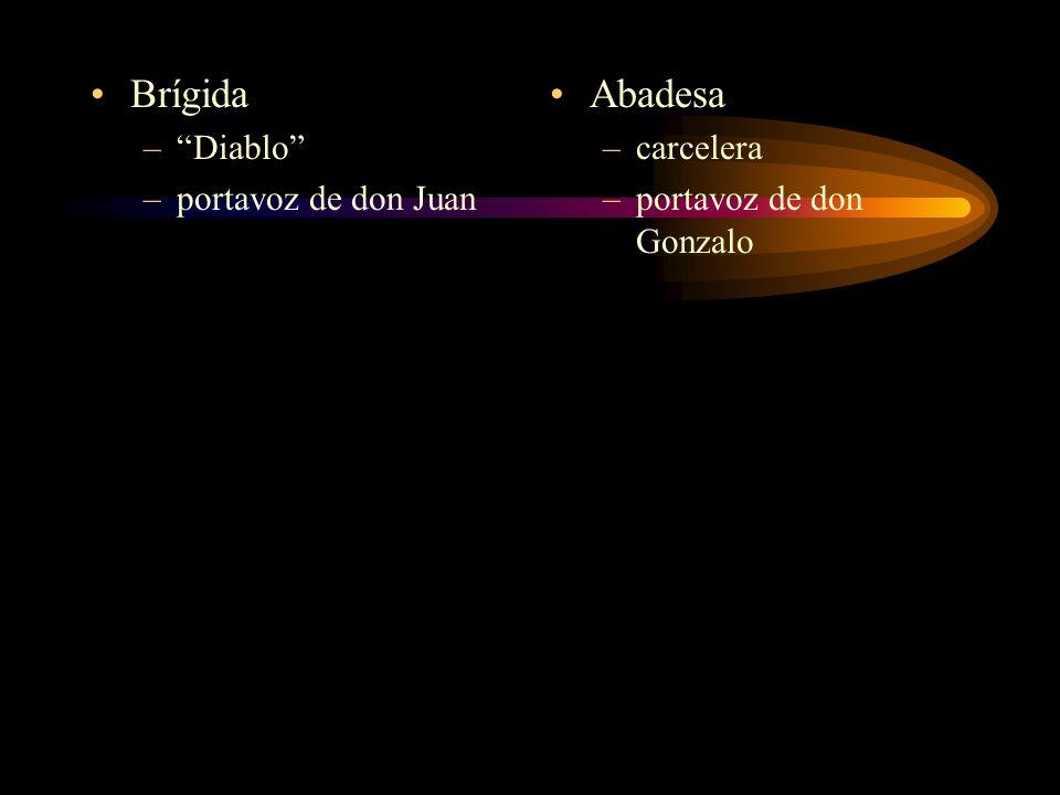 Brígida Abadesa Diablo portavoz de don Juan carcelera