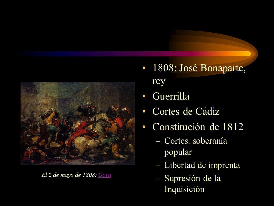 1808: José Bonaparte, rey Guerrilla Cortes de Cádiz
