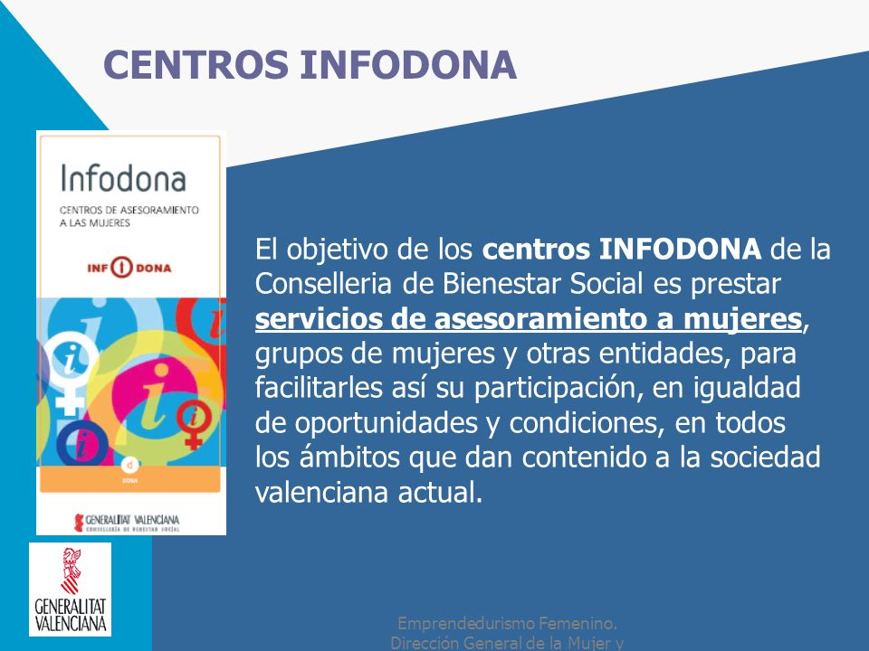 CENTROS INFODONA El objetivo de los centros INFODONA de la