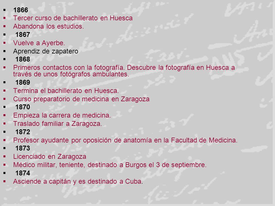1866 Tercer curso de bachillerato en Huesca. Abandona los estudios. 1867. Vuelve a Ayerbe. Aprendiz de zapatero.