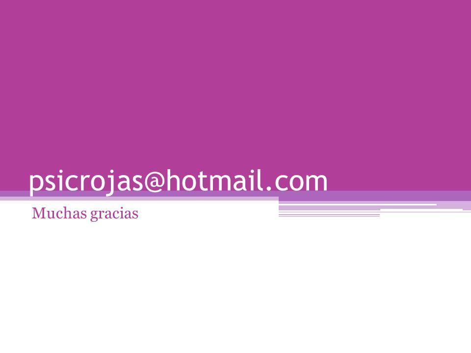 psicrojas@hotmail.com Muchas gracias