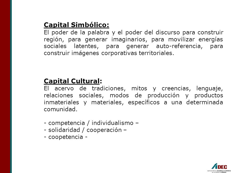 Capital Simbólico: Capital Cultural: