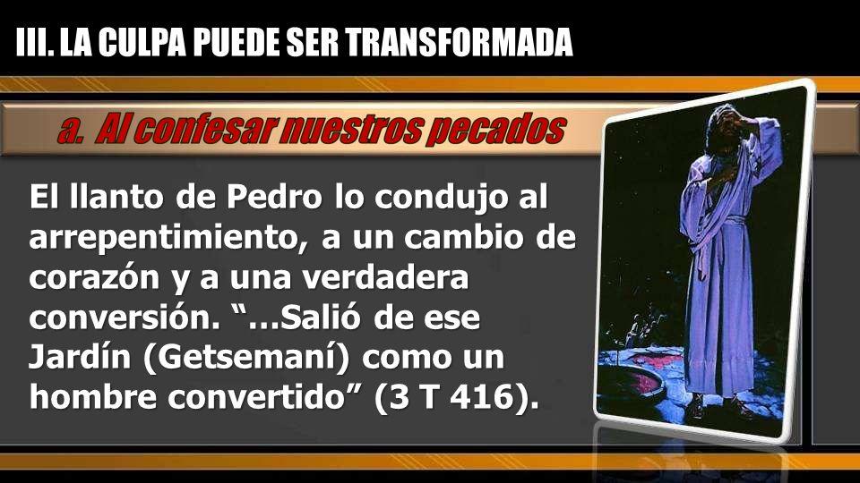 III. LA CULPA PUEDE SER TRANSFORMADA