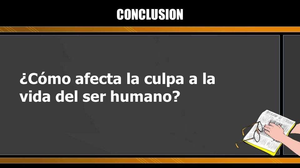 ¿Cómo afecta la culpa a la vida del ser humano
