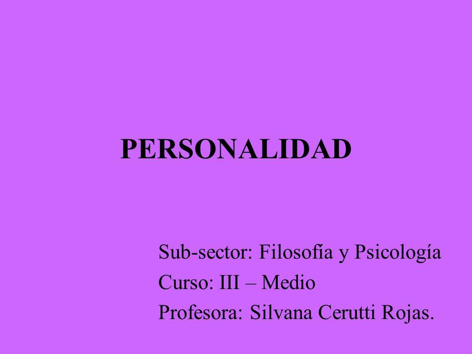 PERSONALIDAD Sub-sector: Filosofía y Psicología Curso: III – Medio