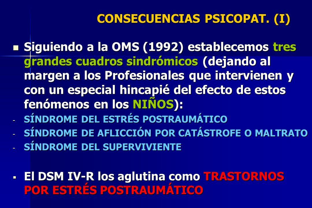 CONSECUENCIAS PSICOPAT. (I)