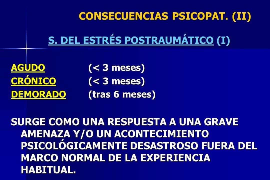 CONSECUENCIAS PSICOPAT. (II)